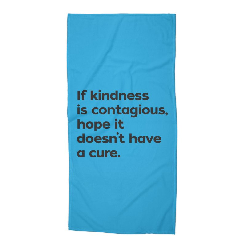 If Kindness is Contagious Accessories Beach Towel by I Love the Burg Swag