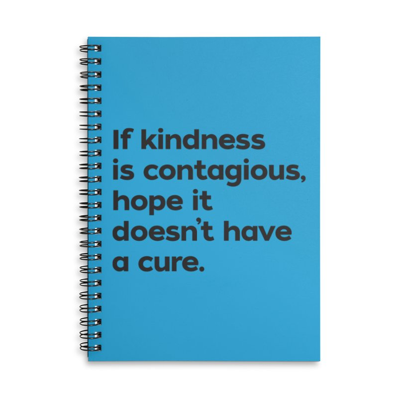 If Kindness is Contagious Accessories Lined Spiral Notebook by I Love the Burg Swag