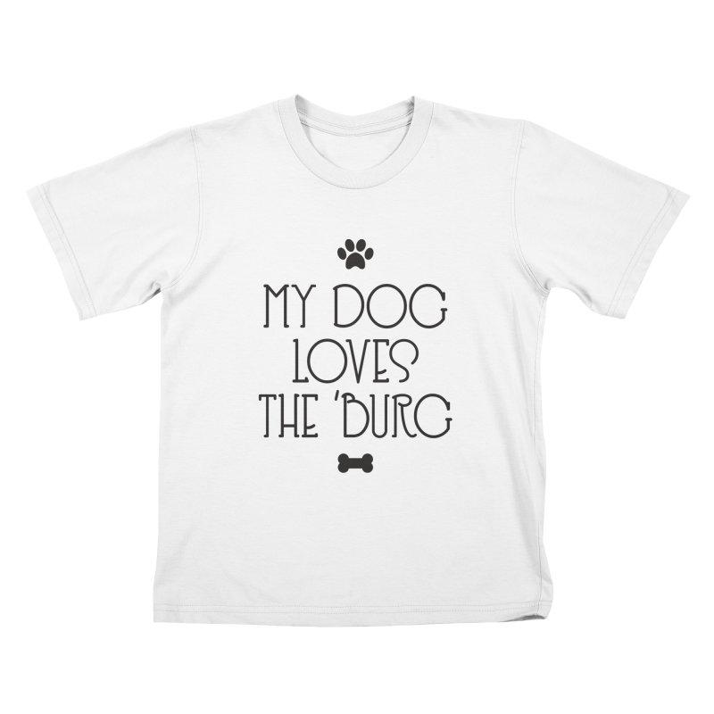 My Dog Loves the Burg Kids T-Shirt by I Love the Burg Swag