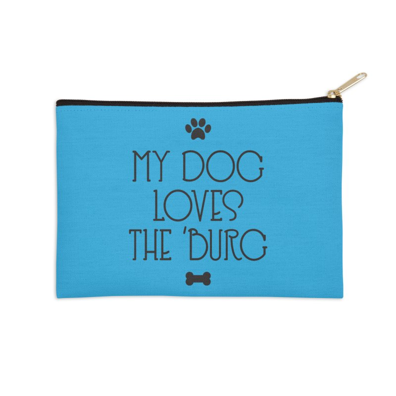 My Dog Loves the Burg Accessories Zip Pouch by I Love the Burg Swag