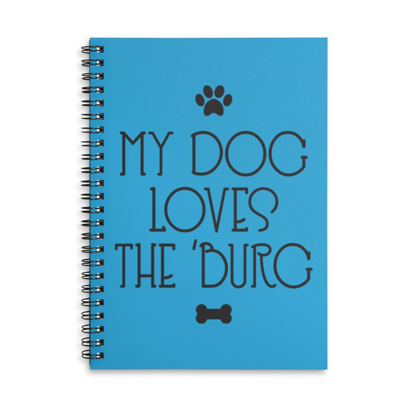 My Dog Loves the Burg Accessories Lined Spiral Notebook by I Love the Burg Swag