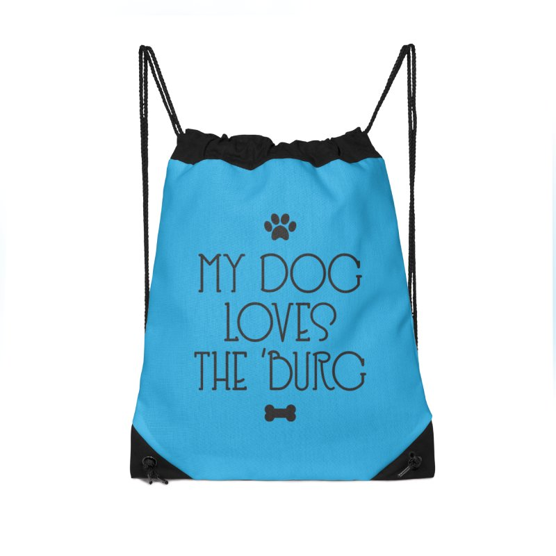 My Dog Loves the Burg Accessories Drawstring Bag Bag by I Love the Burg Swag