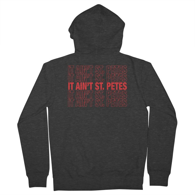 Thanks, It Ain't St. Petes. Loose Fit - All Gender Zip-Up Hoody by I Love the Burg Swag