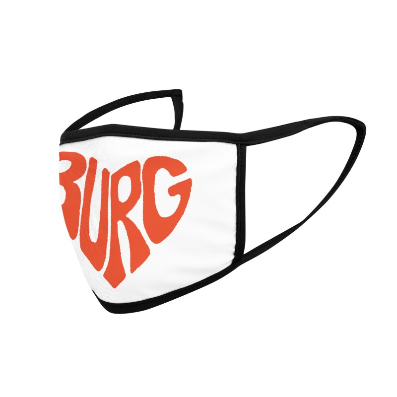 I Love the Burg With My Whole Heart Accessories Face Mask by I Love the Burg Swag
