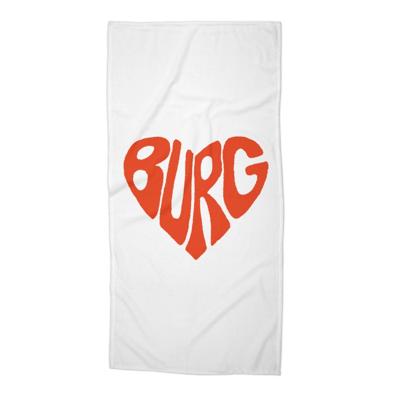 I Love the Burg With My Whole Heart Accessories Beach Towel by I Love the Burg Swag