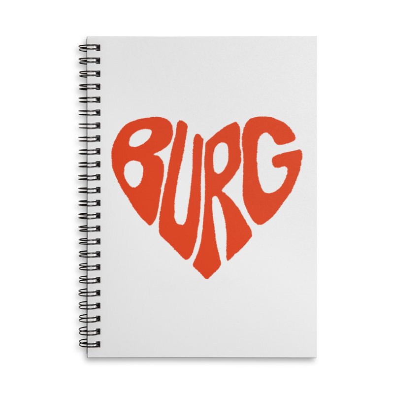 I Love the Burg With My Whole Heart Accessories Notebook by I Love the Burg Swag