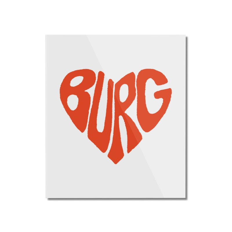 Home None by I Love the Burg Swag