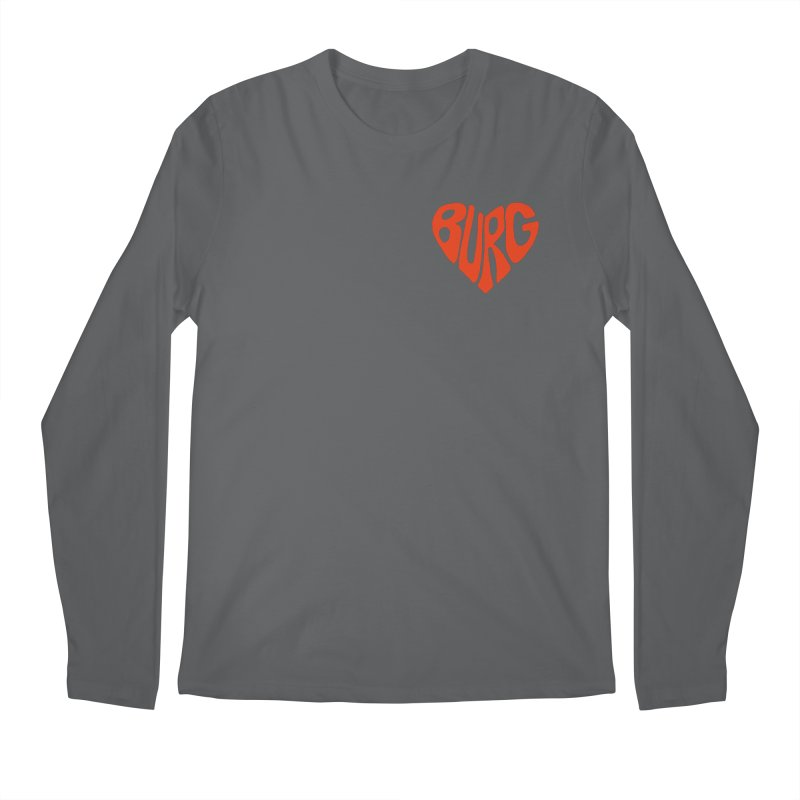 I Love the Burg With My Whole Heart Men's Longsleeve T-Shirt by I Love the Burg Swag