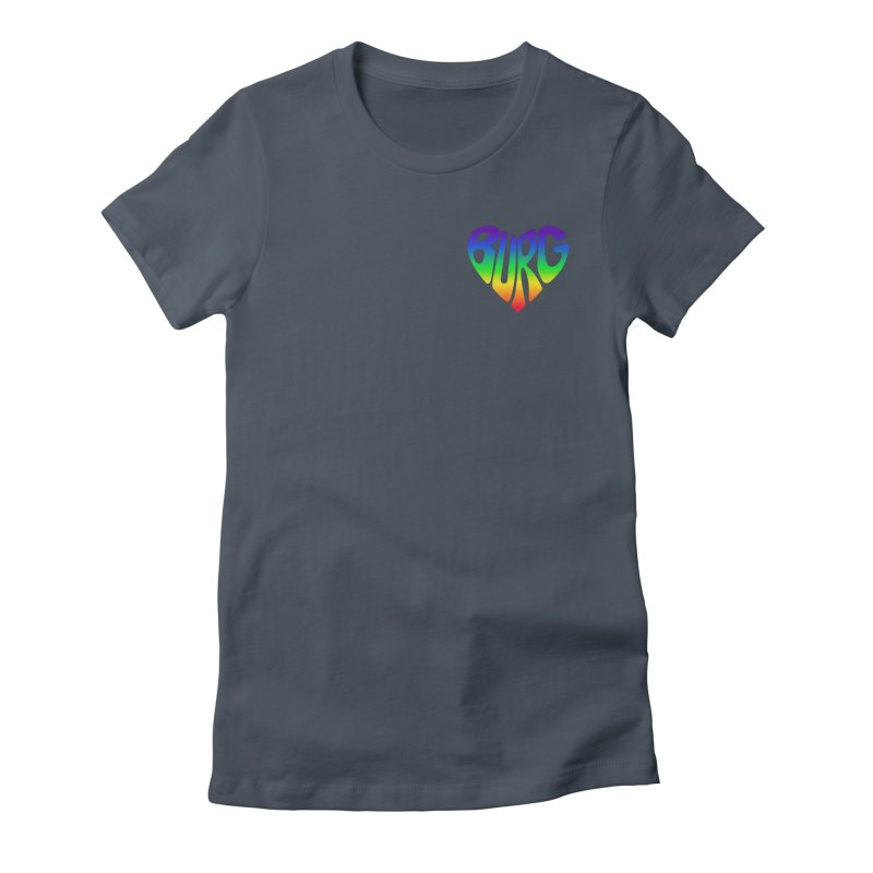 I <3 THE BURG WITH MY WHOLE HEART - PRIDE EDITION Fitted - All Gender T-Shirt by I Love the Burg Swag