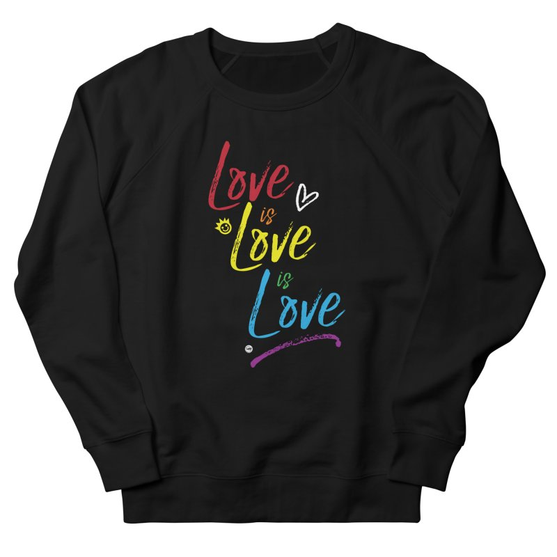 Love is Love is Love Women's Sweatshirt by I Love the Burg Swag