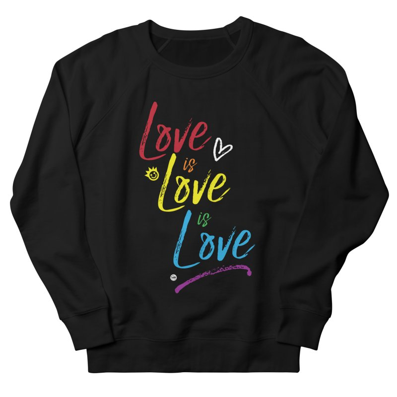 Love is Love is Love Men's French Terry Sweatshirt by I Love the Burg Swag