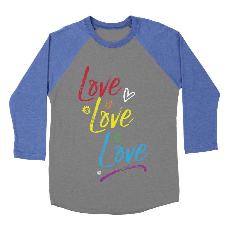 Love is Love is Love Women's Baseball Triblend T-Shirt by I Love the Burg Swag