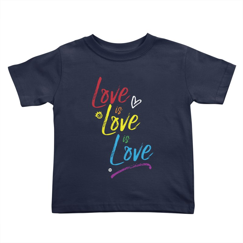 Love is Love is Love Kids Toddler T-Shirt by I Love the Burg Swag