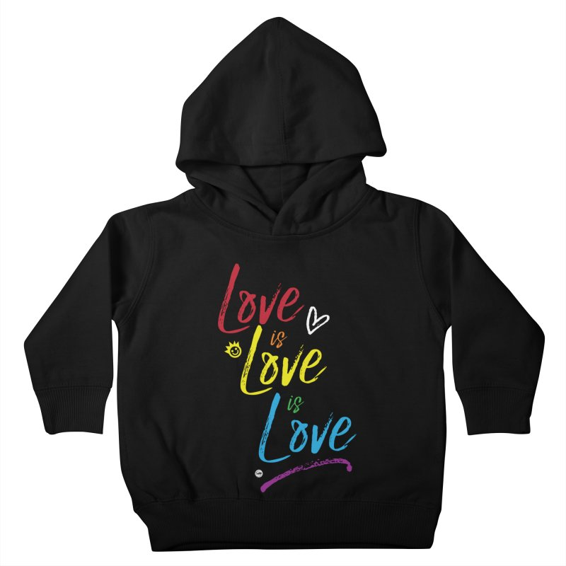 Love is Love is Love Kids Toddler Pullover Hoody by I Love the Burg Swag