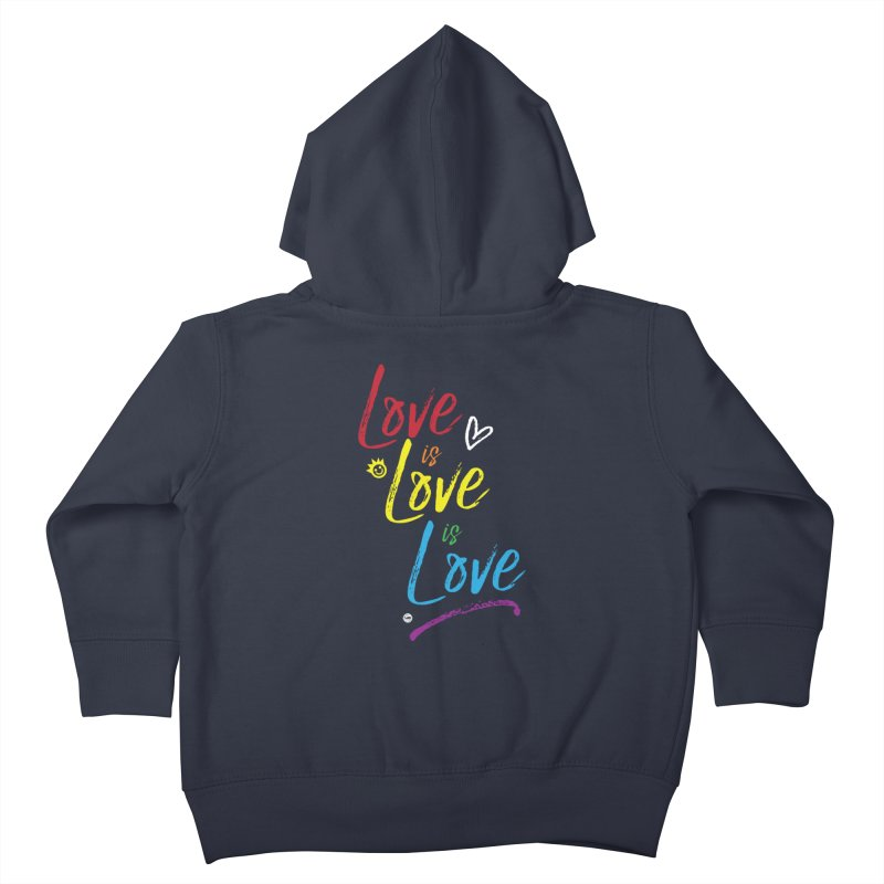 Love is Love is Love Kids Toddler Zip-Up Hoody by I Love the Burg Swag