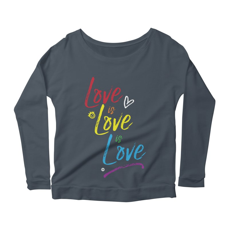 Love is Love is Love Women's Scoop Neck Longsleeve T-Shirt by I Love the Burg Swag
