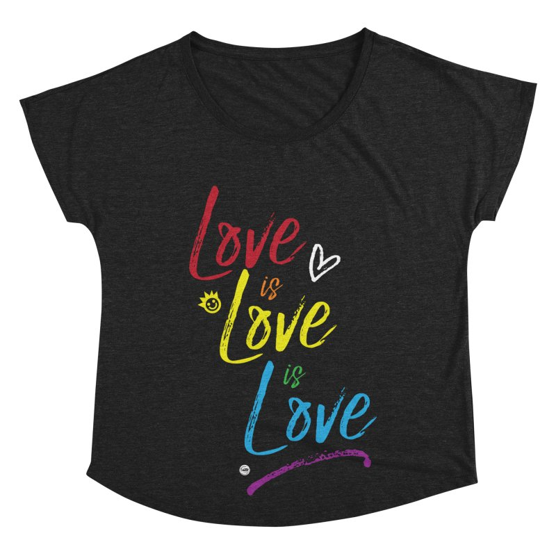 Love is Love is Love Women's Dolman Scoop Neck by I Love the Burg Swag