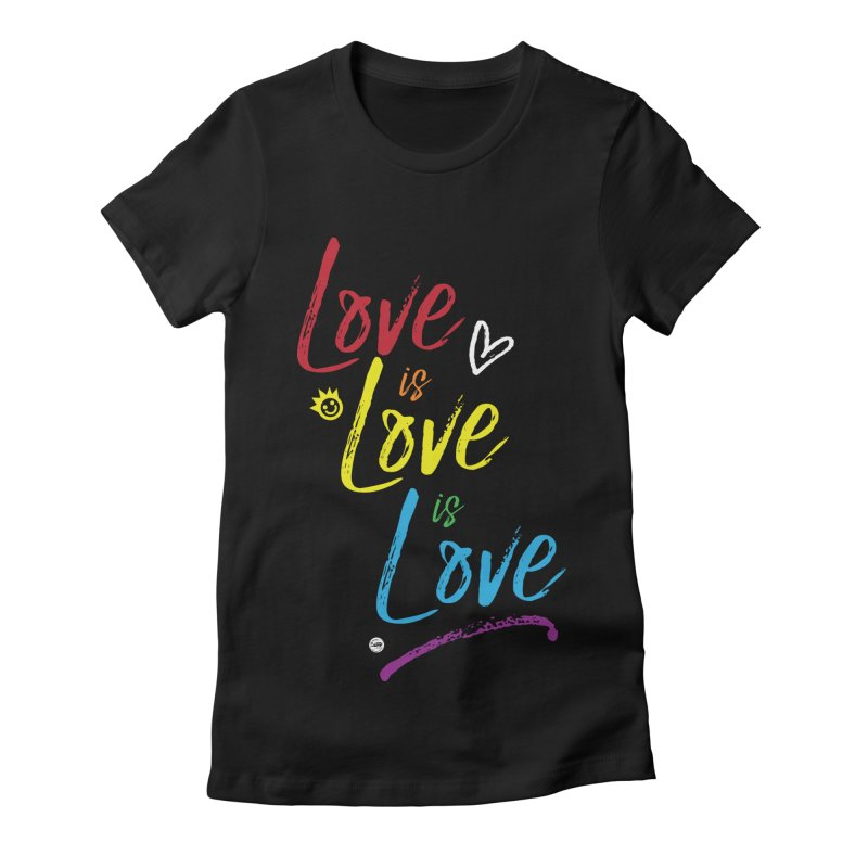 Love is Love is Love Women's Fitted T-Shirt by I Love the Burg Swag