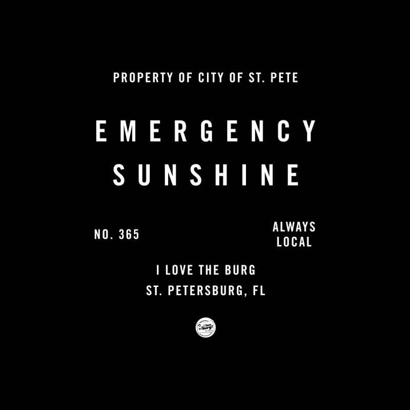 Emergency Sunshine by I Love the Burg Swag