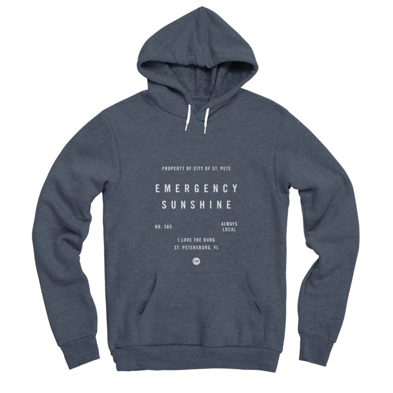 Emergency Sunshine Men's Sponge Fleece Pullover Hoody by I Love the Burg Swag