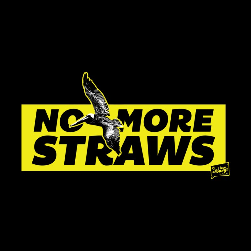NO MORE STRAWS // In The Burg Men's T-Shirt by I Love the Burg Swag