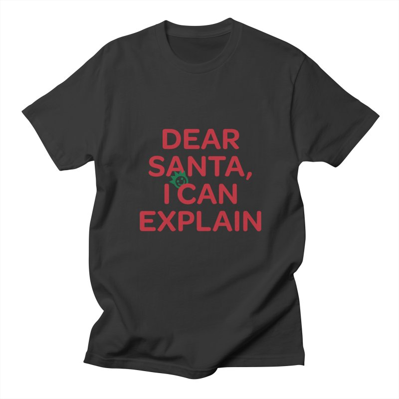 Dear Santa, I Can Explain... Men's Regular T-Shirt by I Love the Burg Swag