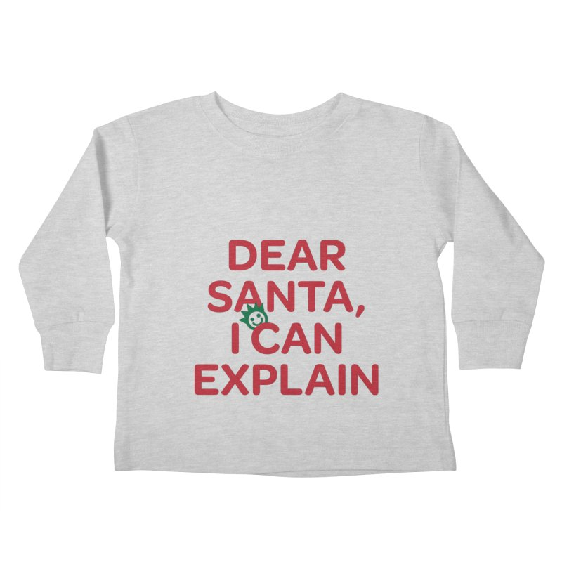 Dear Santa, I Can Explain... Kids Toddler Longsleeve T-Shirt by I Love the Burg Swag
