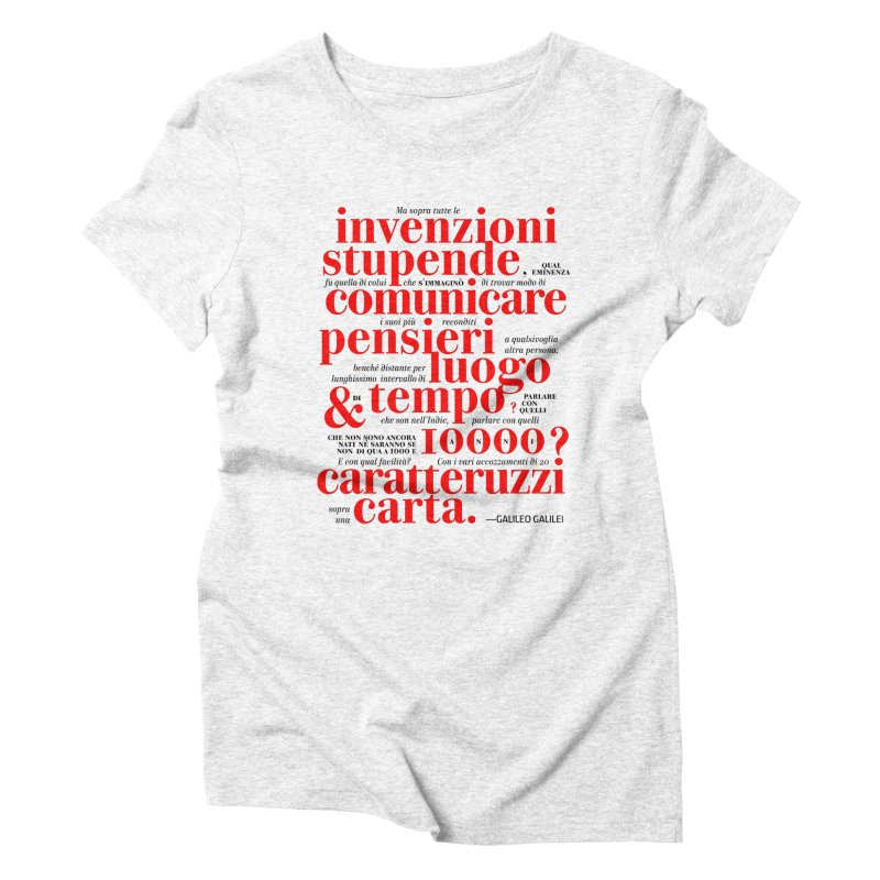 Caratteruzzi / White ed. in Women's Triblend T-shirt Heather White by ilpiac