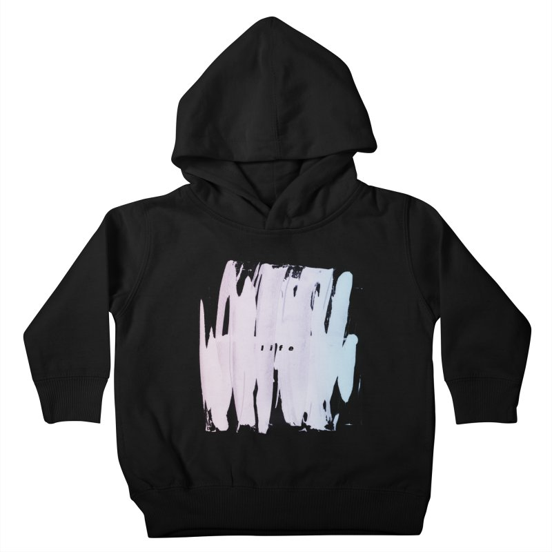 Life Kids Toddler Pullover Hoody by ilyya's Artist Shop