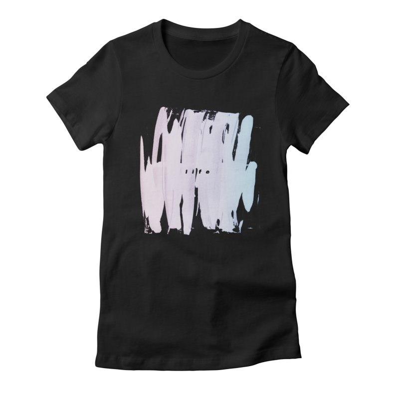 Life Women's Fitted T-Shirt by ilyya's Artist Shop