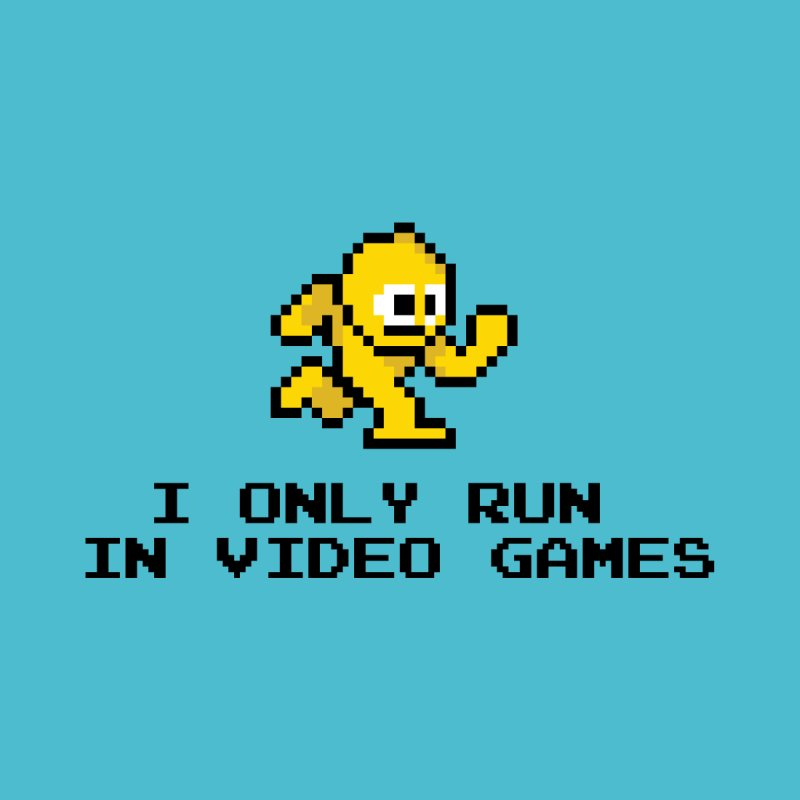 I only run in video games by immerzion's t-shirt designs