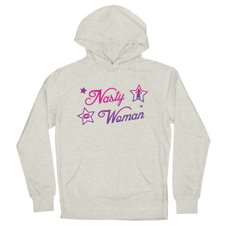 Nasty Woman Men's Pullover Hoody by immerzion's t-shirt designs