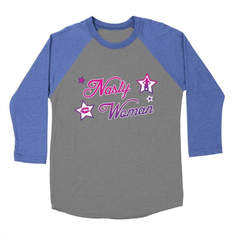 Nasty Woman Women's Baseball Triblend Longsleeve T-Shirt by immerzion's t-shirt designs