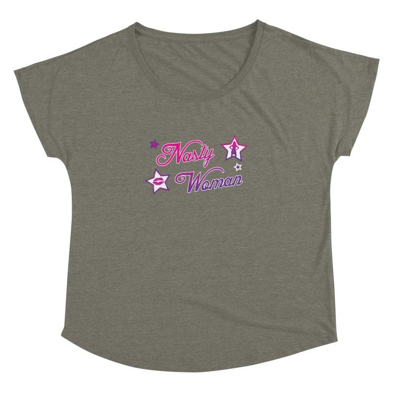 Nasty Woman Women's Dolman by immerzion's t-shirt designs