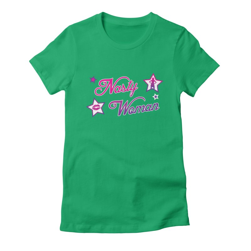 Nasty Woman Women's Fitted T-Shirt by immerzion's t-shirt designs