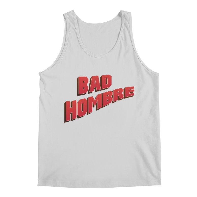 Bad Hombre Men's Regular Tank by immerzion's t-shirt designs