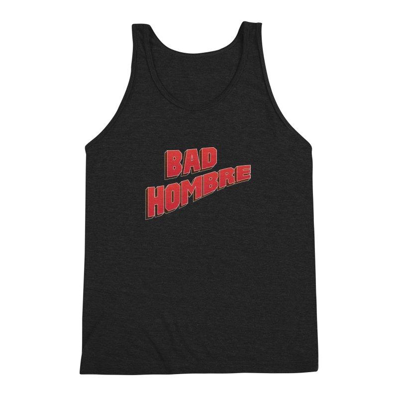 Bad Hombre Men's Triblend Tank by immerzion's t-shirt designs