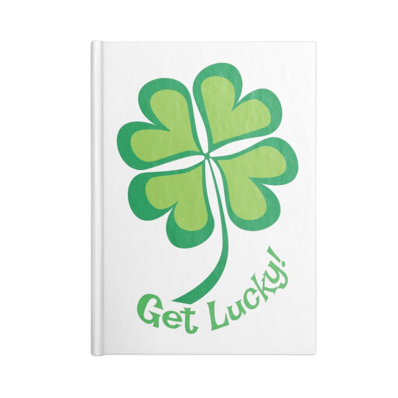 Get Lucky! Accessories Lined Journal Notebook by immerzion's t-shirt designs