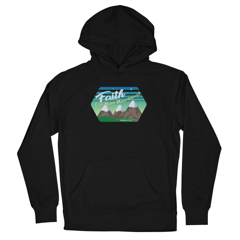 Faith Can Move Mountains Women's Pullover Hoody by immerzion's t-shirt designs