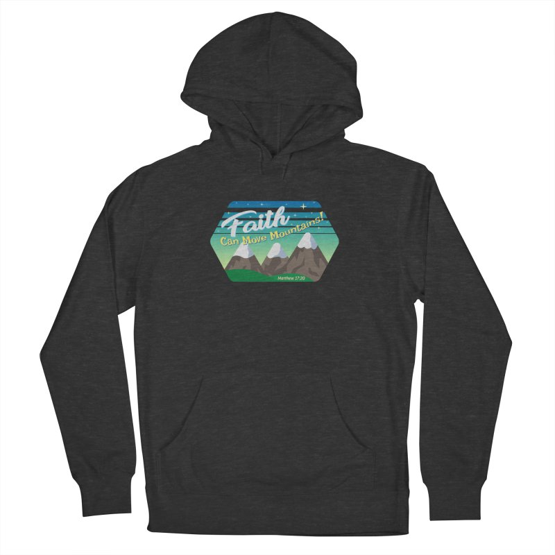 Faith Can Move Mountains Men's Pullover Hoody by immerzion's t-shirt designs