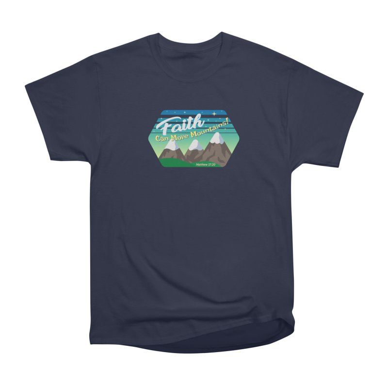 Faith Can Move Mountains Women's Classic Unisex T-Shirt by immerzion's t-shirt designs
