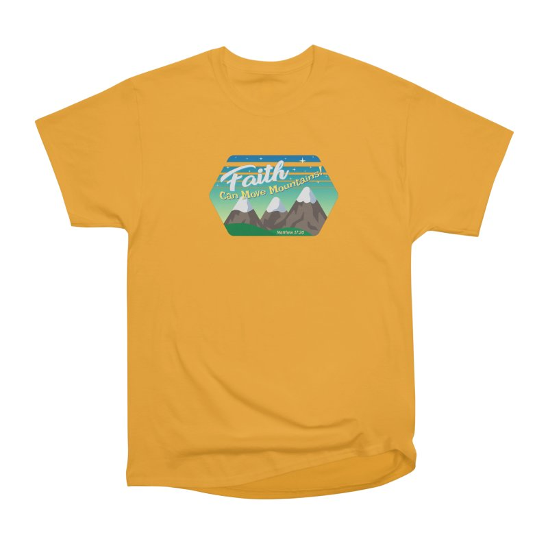 Faith Can Move Mountains Women's Heavyweight Unisex T-Shirt by immerzion's t-shirt designs