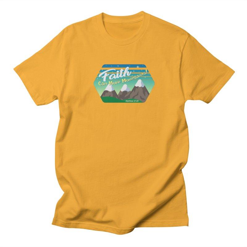 Faith Can Move Mountains Women's Regular Unisex T-Shirt by immerzion's t-shirt designs