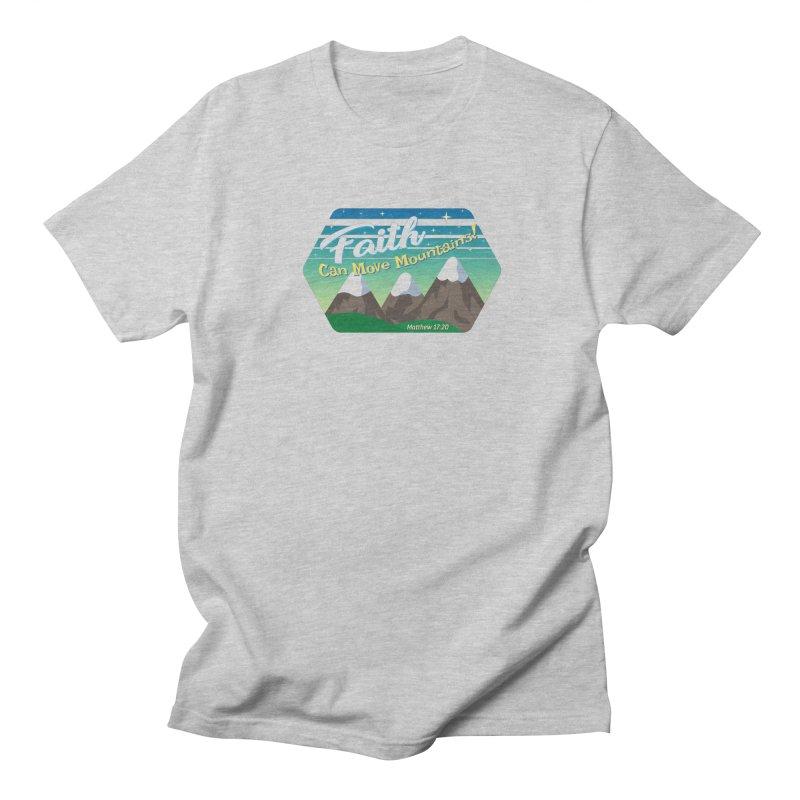 Faith Can Move Mountains Men's T-shirt by immerzion's t-shirt designs