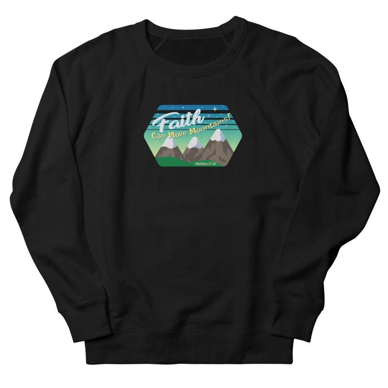 Faith Can Move Mountains Men's Sweatshirt by immerzion's t-shirt designs