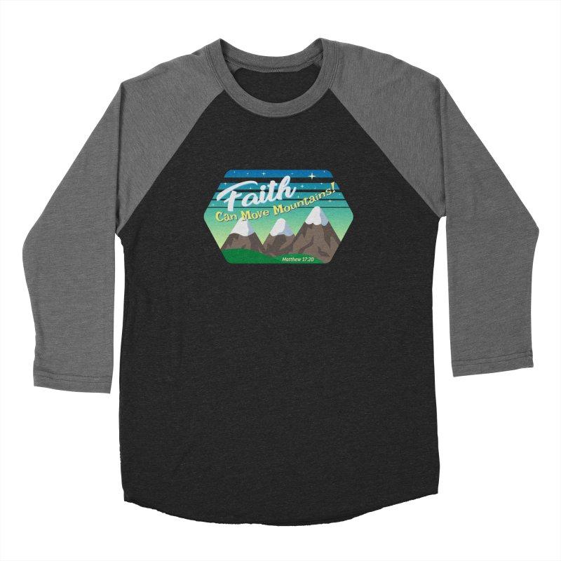 Faith Can Move Mountains Women's Baseball Triblend T-Shirt by immerzion's t-shirt designs