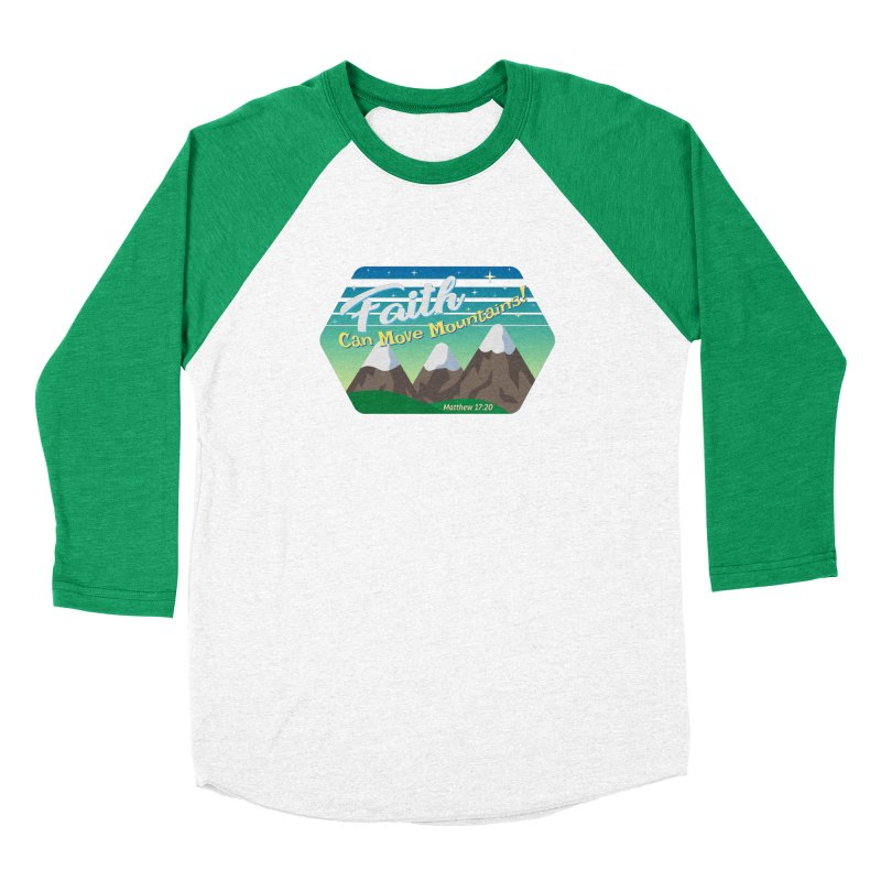 Faith Can Move Mountains Men's Baseball Triblend T-Shirt by immerzion's t-shirt designs