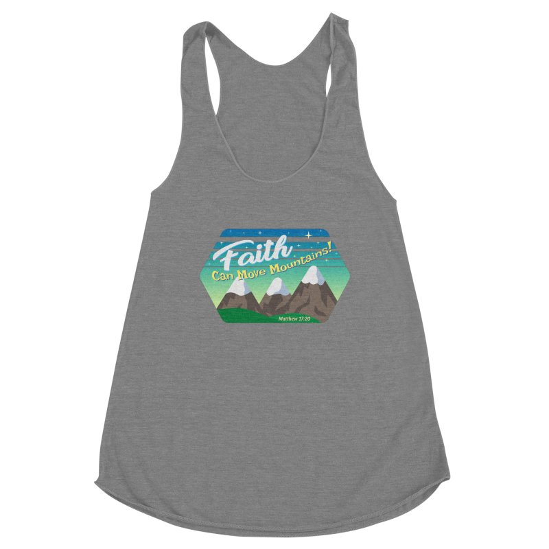 Faith Can Move Mountains Women's Tank by immerzion's t-shirt designs