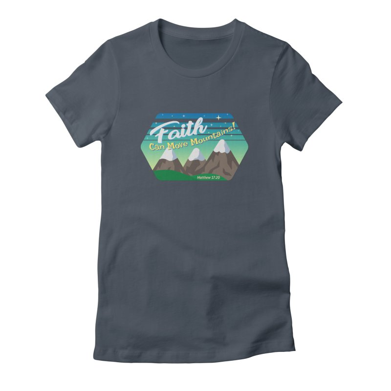 Faith Can Move Mountains Women's T-Shirt by immerzion's t-shirt designs