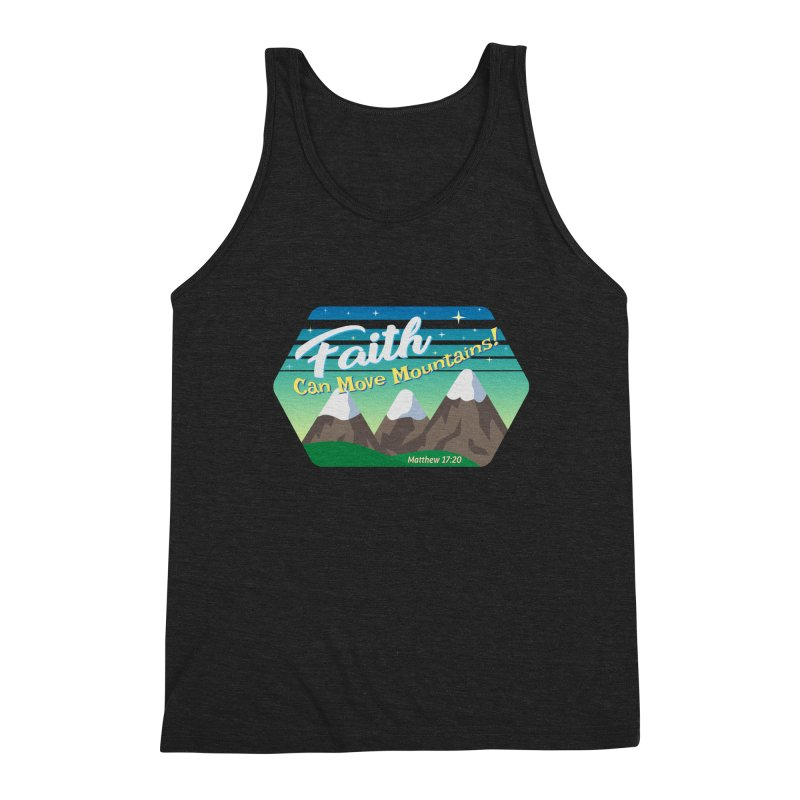 Faith Can Move Mountains Men's Triblend Tank by immerzion's t-shirt designs